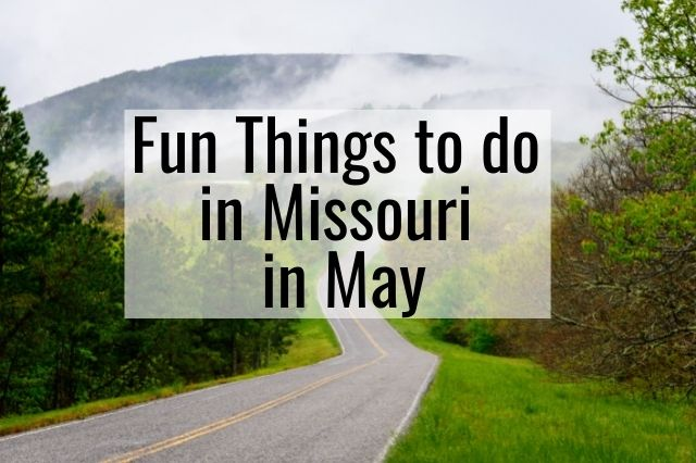 Fun things to do in Missouri in May