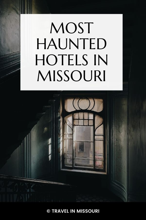 13 Most Haunted Hotels in Missouri with something spooky, eerie or unexplainable.