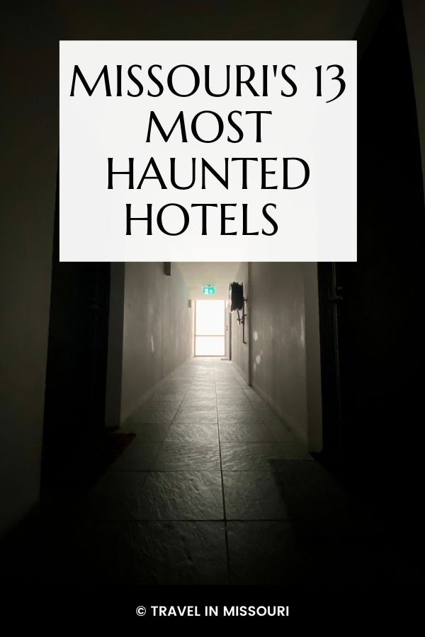 Most haunted hotels in the state of Missouri.