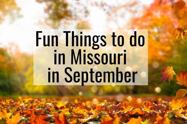 Fun Things to do in Missouri in September